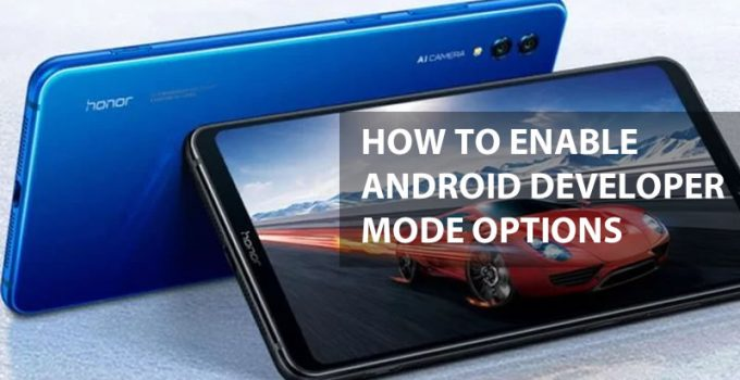 How To Enable Android Developer Mode Options in Huawei Honor Note 10