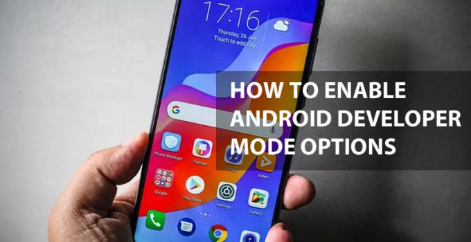 How To Enable Android Developer Mode Options in Huawei Honor Play