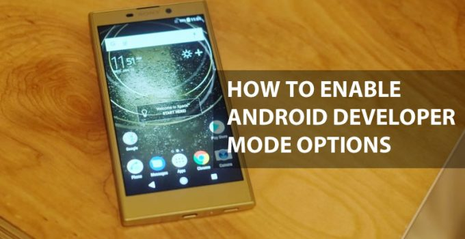 How To Enable Android Developer Mode Options in Sony Xperia L2
