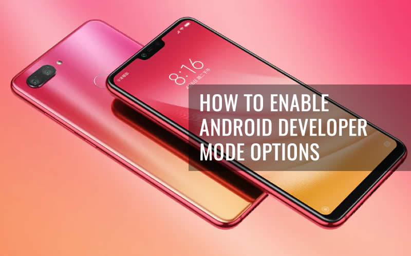 How To Enable Android Developer Mode Options in Xiaomi Mi 8 Lite