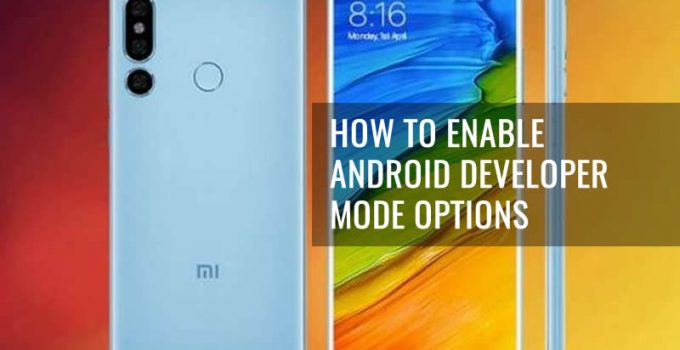 How To Enable Android Developer Mode Options in Xiaomi Redmi Note 6 Pro