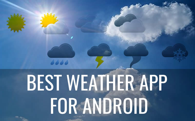 Top 5 Best Weather App for Android