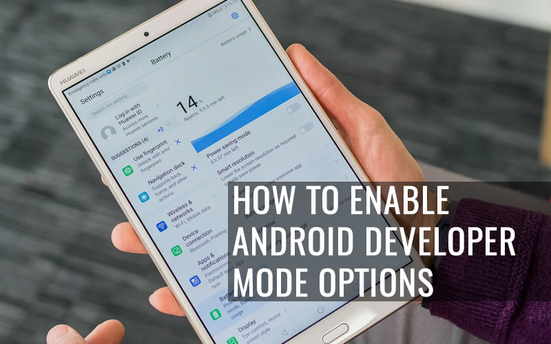 How To Enable Android Developer Mode Options in Huawei MediaPad M5 lite