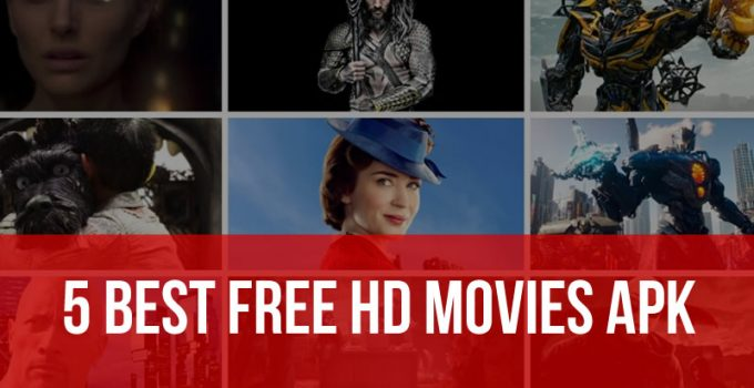 5 Best Free HD Movies Apk To Watch Free Movies