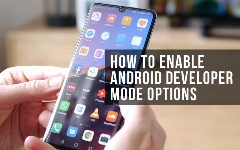 How To Enable Android Developer Mode Options in Huawei P30 Pro