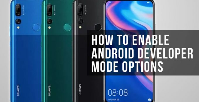 How To Enable Android Developer Mode Options in Huawei Y9 Prime
