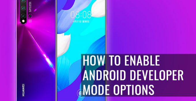 How To Enable Android Developer Mode Options in Huawei Nova 5 Pro