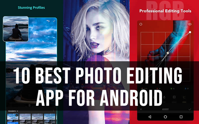 10 Best Photo Editing App for Android