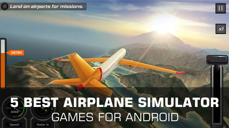5 Best Airplane Simulator Games for Android