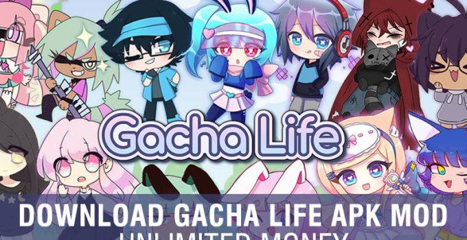Gacha Life Apk Mod - Unlimited Money